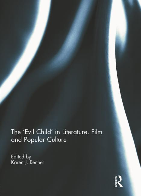 The Evil Child in Literature, Film and Popular Culture